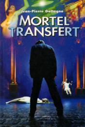 Mortel transfert. roman - Couverture - Format classique