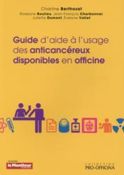 Guide d'aide a l'usage des anticancereux disponibles en officine - Couverture - Format classique