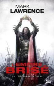 L'empire brisé T.3 ; l'empereur écorché - Couverture - Format classique