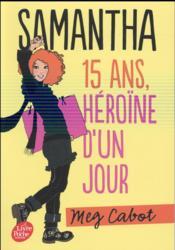 Samantha t.1 ; 15 ans, héroïne d'un jour - Couverture - Format classique