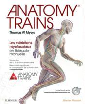 Anatomy trains ; les méridiens myofasciaux en thérapie manuelle - Couverture - Format classique