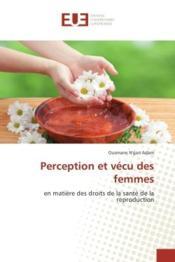 Perception et vecu des femmes - en matiere des droits de la sante de la reproduction - Couverture - Format classique