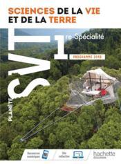 Planète SVT ; 1re ; livre de l'élève (édition 2019) - Couverture - Format classique