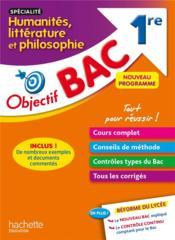 Objectif bac ; spécialité humanités, littératures et philosophie ; 1re - Couverture - Format classique