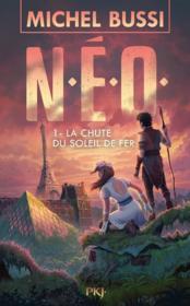 N.E.O. T.1 ; la chute du soleil de fer - Couverture - Format classique