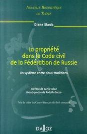 La propriété dans le code civil de la fédération de russie ; un système entre 2 traditions - Intérieur - Format classique