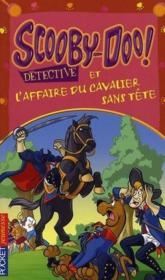 Scooby-doo détective t.5 ; l'affaire du cavalier sans tête - Couverture - Format classique