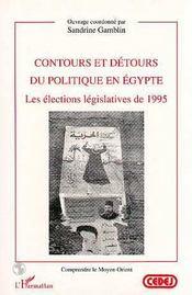 Contours Et Detours Du Politique En Egypte ; Les Elections Legislatives De 1995 - Intérieur - Format classique