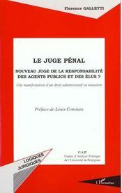 Le Juge Penal ; Nouveau Juge De La Responsabilite Des Agents Publics Et Des Elus - Intérieur - Format classique