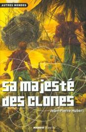Sa Majeste Des Clones - Couverture - Format classique
