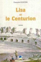 Lisa et le centurion - Couverture - Format classique