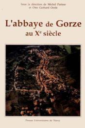 L'Abbaye De Gorze Au Xe Siecle. [Table Ronde De Gorze, Septembre 1988 ] - Couverture - Format classique