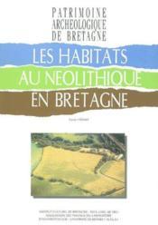 Habitats au néolithique en Bretagne - Couverture - Format classique