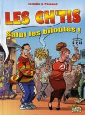 Les Ch'tis ; salut les biloutes ! - Couverture - Format classique