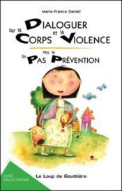 Dialoguer sur le corps et la violence : un pas vers la prévention ; guide philosophique - Couverture - Format classique