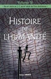 Histoire de l'humanité t.3 ; du VII siècle avant J.-C. au VII siècle de l'ère chrétienne - Couverture - Format classique
