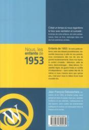 Nous, Les Enfants De 1953 ; De La Naissance A L'Age Adulte - 4ème de couverture - Format classique