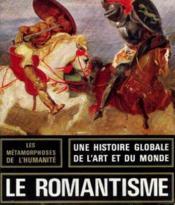 Le romantisme -1800/1850 les métamorphoses de l'humanité - Couverture - Format classique