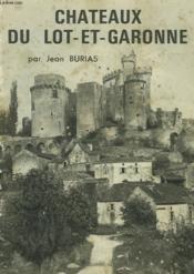 Châteaux Du Lot-Et-Garonne - Couverture - Format classique