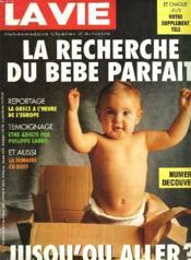 LA VIE, HEBDOMADAIRE CHRETIEN D'ACTUALITE N°2631 bis (NUMERO DECOUVERTE), 3 AU 9 MARS 1994. LA RECHERCHE DU BEBE PARFAIT, JUSQU'OU ALLER ? / LA GRECE A L'HEURE DE L'EUROPE / ETRE ADULTE PAR PHILIPPE LABRO / ... - Couverture - Format classique