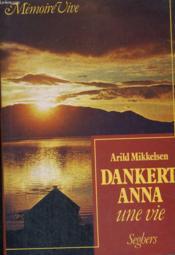 Dankert-Anna - une vie - Couverture - Format classique