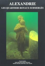 Alexandrie. Les Quartiers Royaux Submerges - Couverture - Format classique