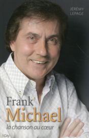 Franck Michael ; la chanson au coeur - Couverture - Format classique