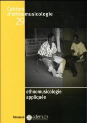 Cahiers D'Ethnomusicologie T.29 ; Ethnomusicologie Appliquée - Couverture - Format classique