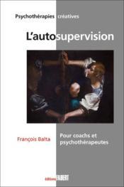 L'autosupervision. pour coachs et psychothérapeutes - Couverture - Format classique