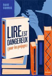 Lire est dangereux (pour les préjugés) - Couverture - Format classique