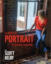 La photo de portrait en lumière naturelle par Scott Kelby - Couverture - Format classique