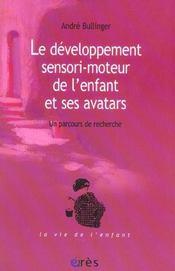 Le développement sensori-moteur de l'enfant et ses avatars - Intérieur - Format classique