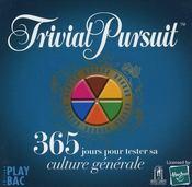 Trivial Pursuit ; 365 jours pour tester sa culture générale - Intérieur - Format classique