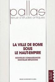 Revue Pallas T.55 ; La Ville De Rome Sous Le Haut-Empire ; Nouvelles Connaissances, Nouvelles Réflexions - Couverture - Format classique