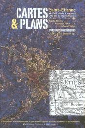 Cartes & plans, saint-etienne du xviiie siecle a nos jours, 200 ans de representation d'une ville in - Intérieur - Format classique