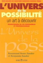 L'univers de la possibilite - un art a decouvrir transformer sa vie personnelle et professionnelle - Couverture - Format classique