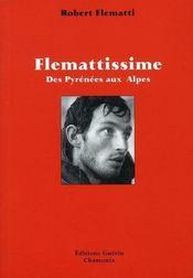 Flemattissime ; des pyrénées aux alpes - Intérieur - Format classique