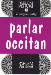 Parlar occitant t.1 ; Auvergne-Velay - Intérieur - Format classique