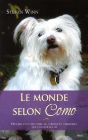 Le monde selon Como ; histoire d'un chien rebelle, terrible et formidable qui a changé ma vie - Couverture - Format classique