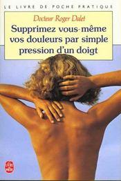 Supprimez vous-mêmes vos douleurs par simple pression d'un doigt - Intérieur - Format classique