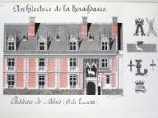 Architecture de la Renaissance. Château de Blois. Aile Louis XII [ Belle aquarelle originale ] - Couverture - Format classique
