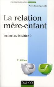 La relation mère-enfant ; instinct ou intuition (2e édition) - Couverture - Format classique