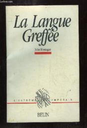 La langue greffée - Couverture - Format classique