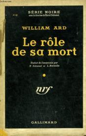 Le Role De Sa Mort. ( You'Ll Get Yours). Collection : Serie Noire Avec Jaquette N° 242 - Couverture - Format classique