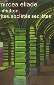 Initiation, Rites, Societes Secretes. Collection : Idees N° 332 - Couverture - Format classique