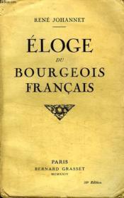 Eloge Du Bourgeois Francais. - Couverture - Format classique