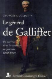 Le général de Gallifet ; un sabreur dans les coulisses du pouvoir (1831 1909) - Couverture - Format classique