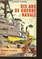 Six Ans De Guerre Navale 1939-1945 - Couverture - Format classique