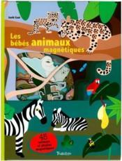 Les bébés animaux magnétiques - Couverture - Format classique