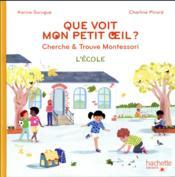 Que voit mon petit oeil ? cherche & trouve Montessori ; l'école - Couverture - Format classique